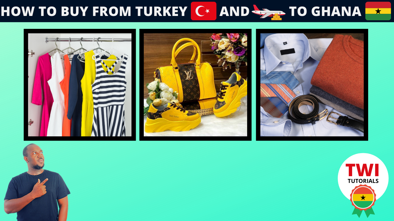 Buy from Turkey and ship to ghana